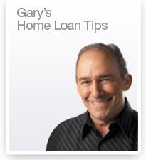 Gary's Home Loan Tips